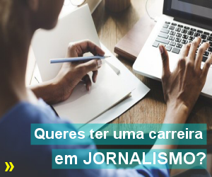 Vem iniciar uma carreira de jornalista