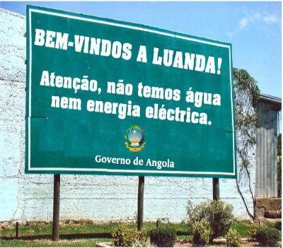 Este cartaz define a capital do reino. Falta só acrescentar que, contudo, Luanda tem o maior número de milionários (do clã presidencial) por metro quadrado.